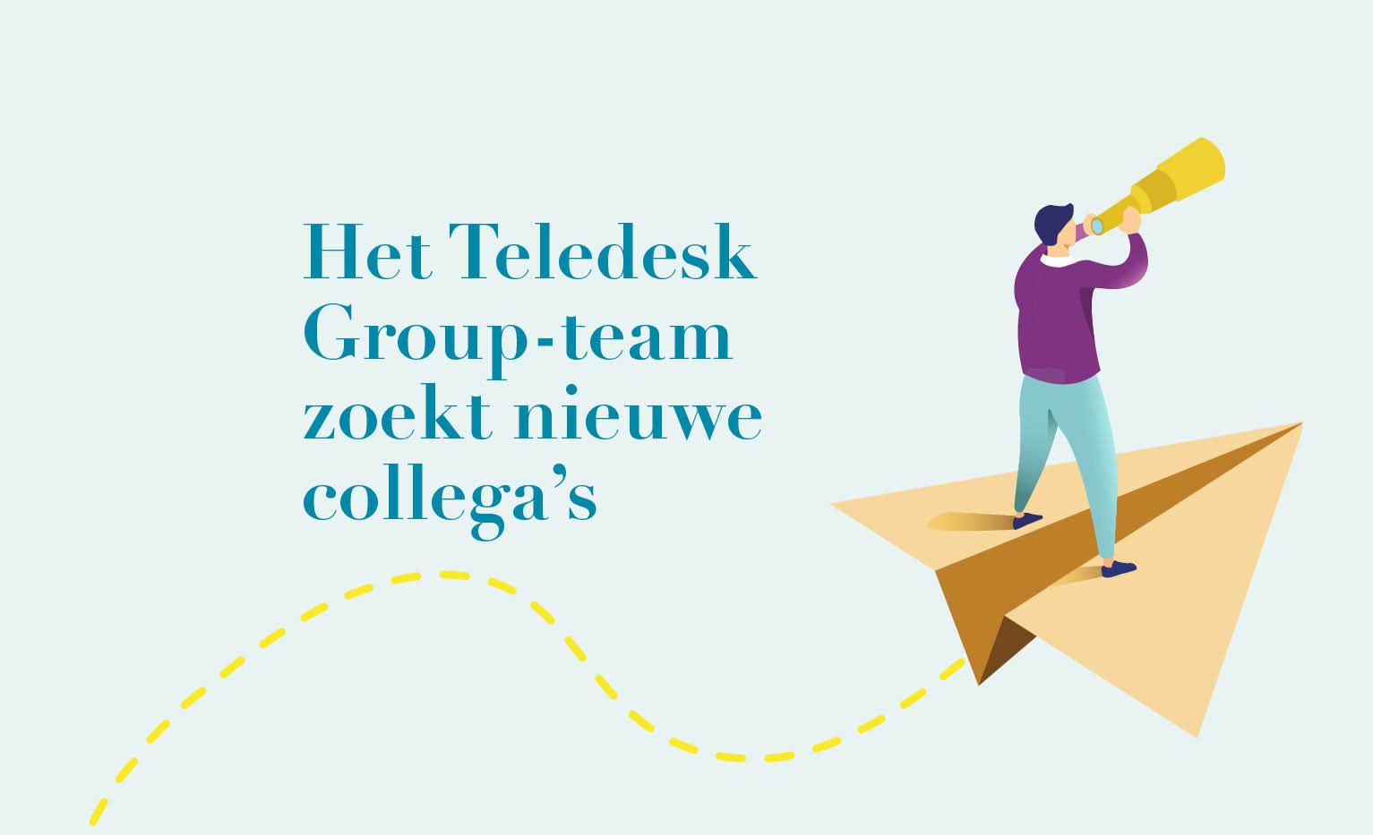 Het Teledesk Group-team zoekt nieuwe collega's